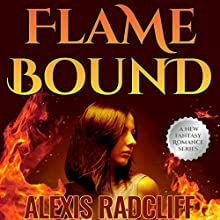 Flame Bound: Seeking the Dragon, Book 2 Audiobook by Alexis Radcliff Narrated by Jennifer Gilmour