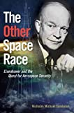 "N. M. Sambaluk, ""The Other Space Race: Eisenhower and the Quest for Aerospace Security"" (Naval Institute Press, 2015)"