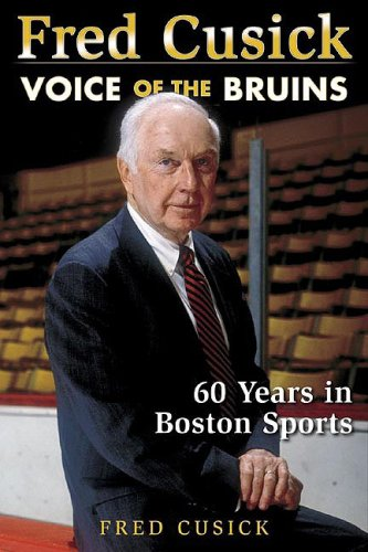 Fred Cusick: Voice of the Bruins