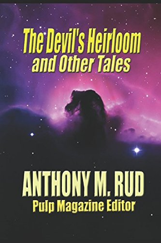 The Devil's Heirloom and Other Tales: The Stories from Weird Tales Magazine