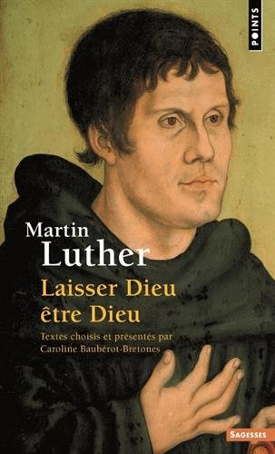 Read Online Martin Luther. Laisser Dieu Tre Dieu (English and French Edition) ebook