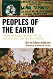 img - for Peoples of the Earth: Ethnonationalism, Democracy, and the Indigenous Challenge in 'Latin' America by Martin Edwin Andersen (2010-12-27) book / textbook / text book