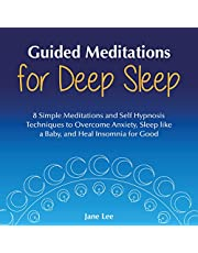 Guided Meditations for Deep Sleep: 8 Simple Meditations and Self Hypnosis Techniques to Overcome Anxiety, Sleep Like a Baby, and Heal Insomnia for Good