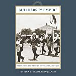 Builders of Empire: Freemasons and British Imperialism, 1717-1927 | Jessica L. Harland-Jacobs