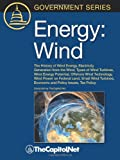 Energy: Wind: The History of Wind Energy, Electricity Generation from the Wind, Types of Wind Turbines, Wind Energy Potential,