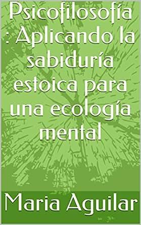 Amazon.com: Psicofilosofía : Aplicando la sabiduría estoica ...