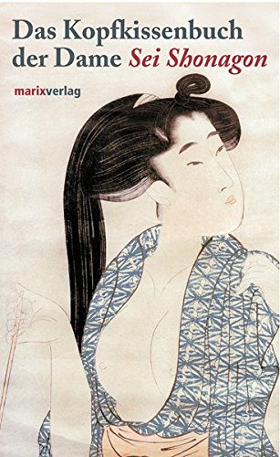 Das Kopfkissenbuch der Dame Sei Shonagon