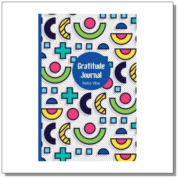 Gratitude Journal: Retro Vibe: Gorgeous full color vibrantly illustrated Thankfulness Diary (Illustrated Writing Prompts Gratitude Journal Paperback) (Volume 1)