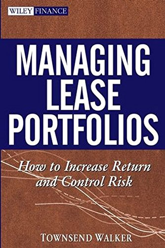 Managing Lease Portfolios : How to Increase Return and Control Risk