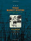 Texas Market Hunting, R. K. Sawyer, 1623490111