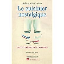 Le cuisinier nostalgique: Entre restaurant et cantine (Sociologie)