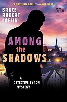 Among The Shadows: A Detective Byron Mystery (A John Byron Novel) by [Coffin, Bruce Robert]