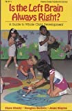 img - for Is the Left Brain Always Right: A Guide to Whole Child Development (Fearon Early Childhood Library) book / textbook / text book