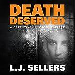 Death Deserved: A Detective Jackson Novel, Book 11 | L. J. Sellers