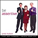 Be Assertive: Build Your Self Esteem and Assertive Beliefs Speech by Lynda Hudson