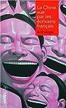La Chine vue par les écrivains français par Collectif