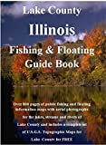Lake County Illinois Fishing & Floating Guide Book (Illinois Fishing & Floating Guide Books)