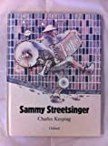 Sammy Streetsinger, Charles Keeping, 0192797824