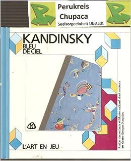 Amazon.fr - Bleu de ciel : Vassily Kandinsky - Max-Henri De ...