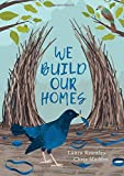 img - for We Build Our Homes: Small Stories of Incredible Animal Architects book / textbook / text book
