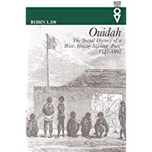 Ouidah: The Social History of a West African Slaving Port, 1727–1892 (Western African Studies)
