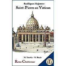 Saint-Pierre au Vatican: Basiliques Majeures (Rome Chrétienne t. 2) (French Edition)
