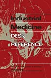 Industrial Medicine Desk Reference, David F. Tver, 1461596793