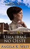 capa de Noiva por correspondência: Uma irmã no Oeste  (Romance de época puro e saudável) (Ficção para Mulheres Literatura para Adultos Casamento Faroeste)
