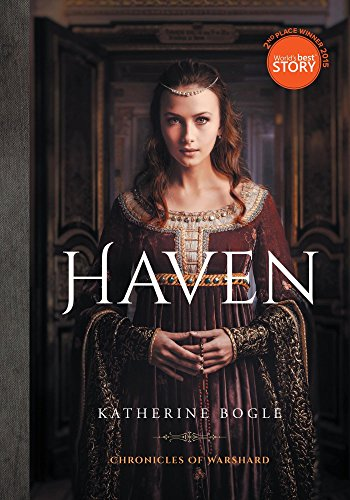 Haven: Chronicles of Warshard by [Bogle, Katherine]