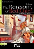 The Ransom of Red Chief and Other Stories. Mit CD