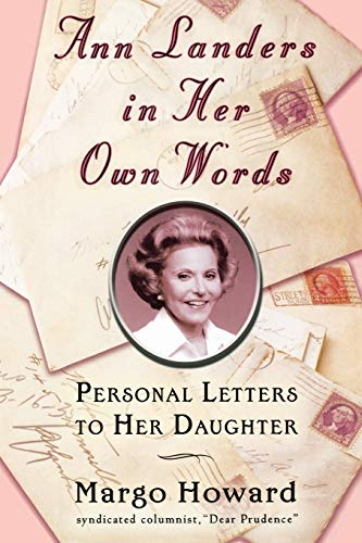 Ann Landers in Her Own Words: Personal Letters to Her Daughter (Best Dear Abby Letters)