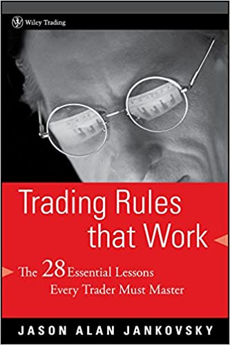 Trading Rules that Work: The 28 Lessons Every Trader Must Master