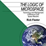 The Logic of Microspace: Technology and Management of Minimum-Cost Space Missions   Rick Fleeter