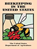 Beekeeping in the United States, U. S. Department of Agriculture, 0894991639