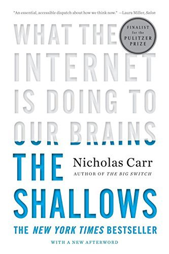 [Nicholas Carr} (The Shallows: What The Internet is Doing to Our Brains)