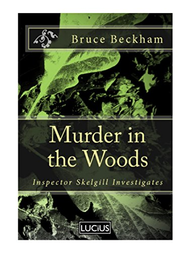 Murder in the Woods: a gripping crime mystery with a sinister twist (Detective Inspector Skelgill Investigates Book 8)