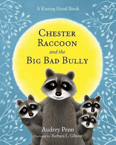 Download Chester Raccoon and the Big Bad Bully (The Kissing Hand Series) pdf