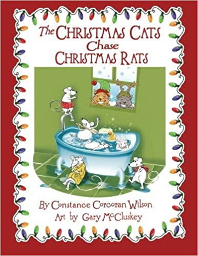Book The Christmas Cats Chase Christmas Rats by Constance Corcoran Wilson (2013-10-22)