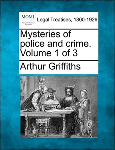 Mysteries of police and crime. Volume 1 of 3