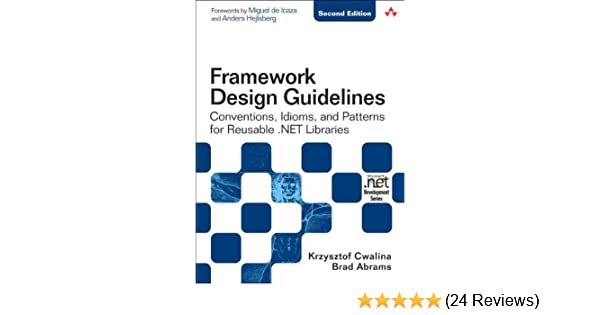 Framework Design Guidelines: Conventions, Idioms, and