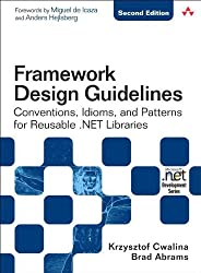 Framework Design Guidelines: Conventions, Idioms, and Patterns for Reusable .NET Libraries: Conventions, Idioms, and Patterns for Reuseable .NET Libraries (Microsoft .Net Development)