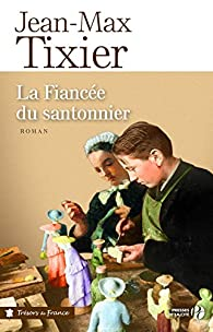 La Fiancée du santonnier par Jean-Max Tixier