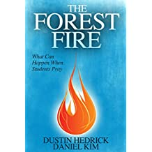 The Forest Fire: What Can Happen When Students Pray