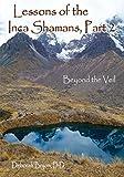 Lessons of the Inca Shamans, Part 2, Deborah Bryon, 0937663360