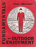 Fundamentals of Outdoor Enjoyment : Text or Teaching Guide for Coping with Outdoor Environments, All Seasons, Fear, Gene, 0913724092