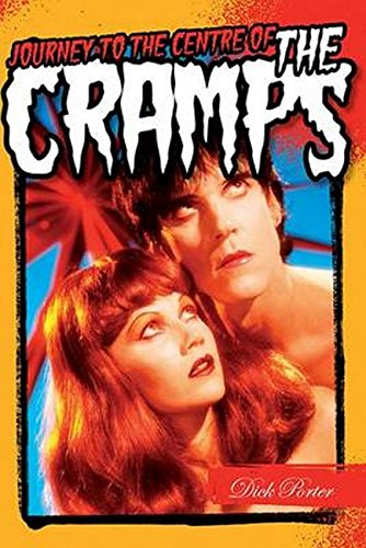 Pdf Memoirs Dick Porter: Journey To The Centre Of The Cramps