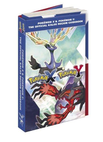 Pokémon X & Pokémon Y: The Official Kalos Region Guidebook: The Official Pokémon Strategy Guide by The Pokémon Company International