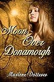 Moon over Donamorgh, Marlene Dotterer, 1481030396
