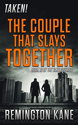 Taken! - The Couple That Slays Together (A Taken! Novel Book 10) by [Kane, Remington]
