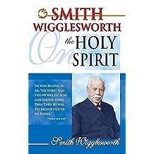 Smith Wigglesworth on Holy Spirit